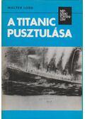 A Titanic pusztulása - Walter Lord