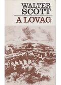 A lovag - Walter Scott