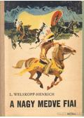 A Nagy Medve fiai - Welskopf-Henrich, L.