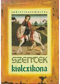 Szentek kislexikona - White, Kristin