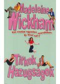 Titkok, hazugságok - Wickham, Madeleine