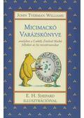 Micimackó Varázskönyve - Williams, John Tyerman