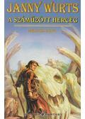 A száműzött herceg II. kötet - Wurts, Janny