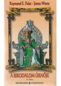 A birodalom úrnője II. kötet - Wurts, Janny, Raymond E. Feist