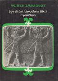 Egy eltűnt birodalom titkai nyomában - Zamarovsky, Vojtech