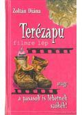 Terézapu filmre lép - Zoltán Diána
