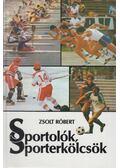 Sportolók, sporterkölcsök - Zsolt Róbert