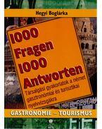 1000 Fragen 1000 Antworten - Gastromie-Tourismus - Hegyi Boglárka