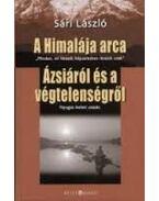 A HIMALÁJA ARCA - ÁZSIÁRÓL ÉS A VÉGTELENSÉGRŐL - Sári László