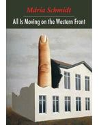 All Is Moving on the Western Front - Schmidt Mária
