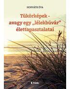Tükörképek - avagy egy - Horváth Éva