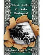 A csaló Budapest - Székely Vladimir, Tábori Kornél