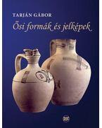 Ősi formák és jelképek - Tarján Gábor