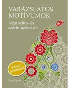 Varázslatos motívumok - Színező - Népi szűcs- és szűrhímzések - Németh János