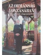 AZ ORMÁNSÁG VONZÁSÁBAN - SZATYOR GYŐZŐ, A HAGYOMÁNYŐRZŐ - Szirtes Gábor