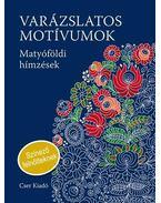Varázslatos motívumok - Színező - Matyóföldi hímzések - Németh János