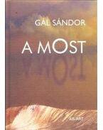 A MOST - Gál Sándor