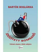 Időzített bombanő - Bartók Boglárka
