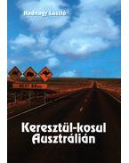 Keresztül-kosul Ausztrálián - Hadnagy László