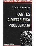 Kant és a metafizika problémája - Martin Heidegger