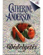 Dédelgetés - Catherine Anderson