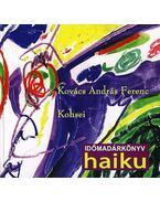 IDŐMADÁRKÖNYV - HAIKU - Kovács András Ferenc