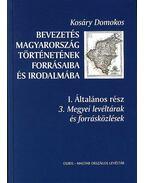 BEVEZETÉS MAGYARORSZÁG TÖRTÉNETÉBE 1. - ÁLT. RÉSZ 3. KÖTET - Kosáry Domokos