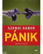 PÁNIK - TÉNYEK ÉS TÉVHITEK - Szendi Gábor