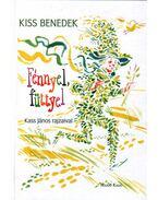 FÉNNYEL, FÜTTYEL - ÜKH 2009 - Kiss Benedek