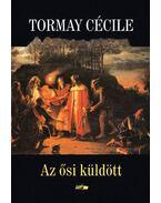Az ősi küldött - Tormay Cécile