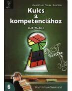 KULCS A KOMPETENCIÁHOZ - MATEMATIKA 6. - 80426 ,  JUHÁSZNÉ FODOR MÓNIKA