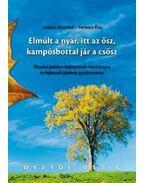 Elmúlt a nyár, itt az ősz, kampósbottal jár a csősz - Lukács Józsefné, Ferencz Éva
