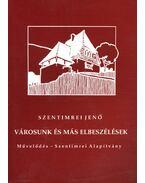 Városunk és más elbeszélések - Szentimrei Jenő