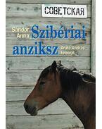 SZIBÉRIAI ANZIKSZ - Arató András, Sándor Anna
