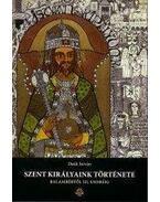 Szent királyaink története - Balambértől III. Endréig - Deák István