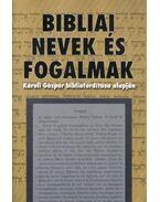 Bibliai nevek és fogalmak - Vohmann Péter, Babits Antal