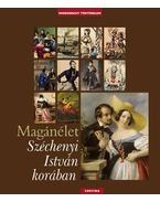 Magánélet Széchenyi István korában - Fábri Anna