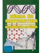 Kémia és matematika kisenciklopédia - Fehér Sándor