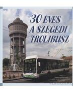30 éves a szegedi trolibusz - Nagy István