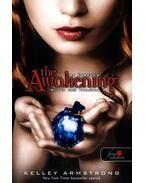 Sötét erő trilógia 2 The Awakening - puha borítós - Kelley Armstrong