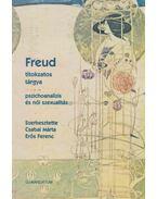 Freud titokzatos tárgya - Csabai Márta, Erős Ferenc