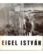 Meghívó Eigel István festőművész kiállításának megnyitójára - --