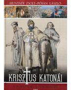 Krisztus katonái - Hunyadi Zsolt, Pósán László