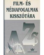 Film- és médiafogalmak kisszótára (Dedikált) - Muhi Klára, Pápai Zsolt, Varró Attila, Vidovszky György, Hartai László