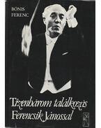Tizenhárom találkozás Ferencsik Jánossal (aláírt) - Bónis Ferenc
