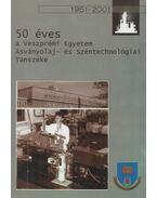 50 éves a Veszprémi Egyetem Ásványolaj- és Széntechnológiai Tanszéke