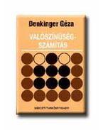 VALÓSZÍNŰSÉGSZÁMÍTÁS - Denkinger Géza