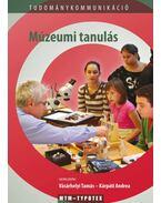 Múzeumi tanulás - Kárpáti Andrea, Vásárhelyi Tamás