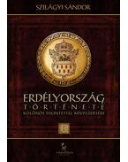Erdélyország története különös tekintettel mívelődésére I. - Szilágyi Sándor