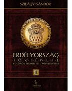 Erdélyország története különös tekintettel mívelődésére II. - Szilágyi Sándor